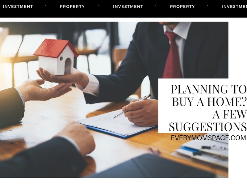 Planning to Buy a Home? A Few Suggestions