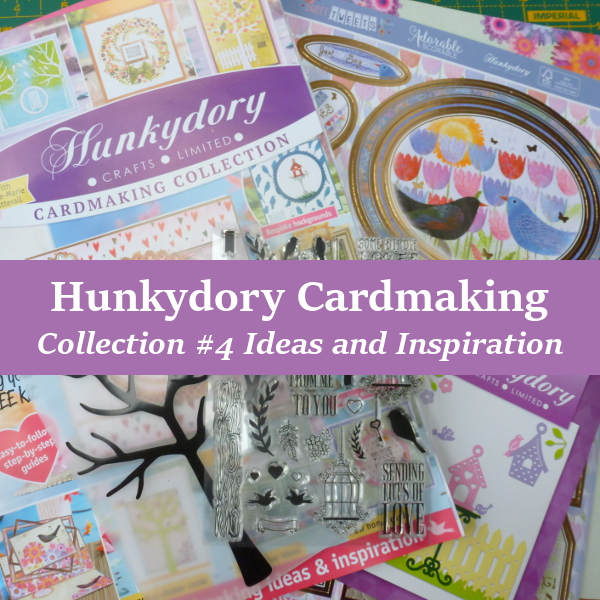 Hunkydory Cardmaking Collection Issue 4 Ideas and Inspiration Card Making Kit Toppers Stamps Dies Embossing Folder Crafts Magazine