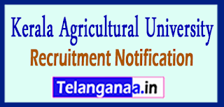 KAU Kerala Agricultural University Recruitment Notification 2017