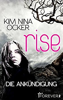 Lesemonat April 2018 - Rise 1 - Die Ankündigung von Kim Nina Ocker