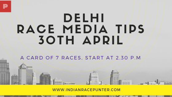 Delhi Race Media Tips 30th April, Racingpulse, Racing pulse