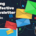 7 Strategies For Building An Effective E-Newsletter