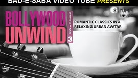 BAD-E-SABA Presents - Bollywood Unwind Season 3 Best Cover Songs From Various Singers Volume 2