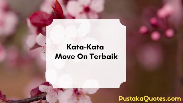 Kata-Kata Move On Terbaik