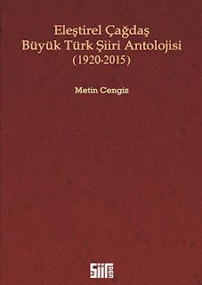 Eleştirel Çağdaş Büyük Türk Şiiri Antolojisi - Metin Cengiz