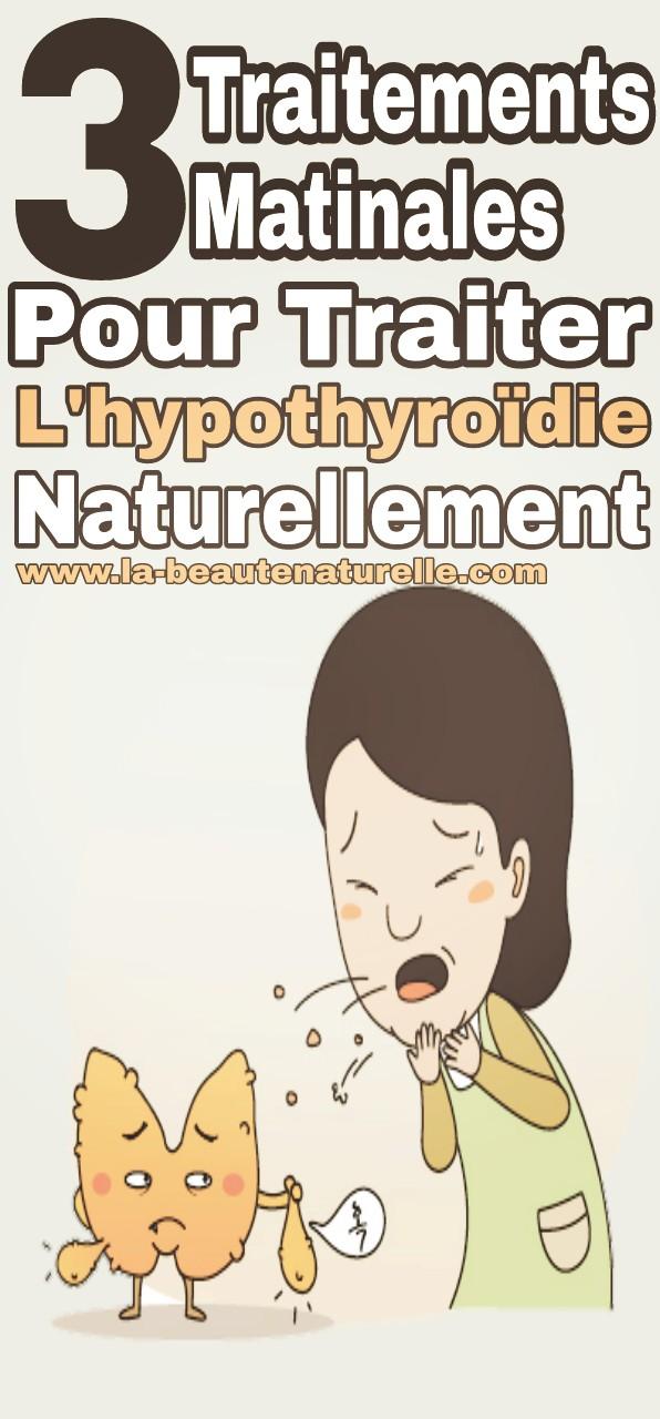 3 Traitements Matinales Pour Traiter L'hypothyroïdie Naturellement