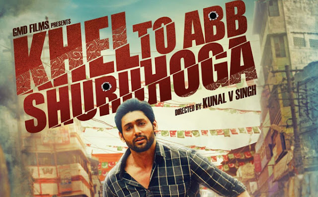 Khel Toh Ab Shuru Hoga (2016) Watch full hindi movie online