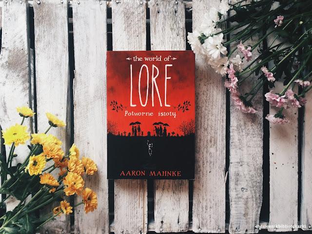 The World of Lore: Potworne istoty - Aaron Mahnke