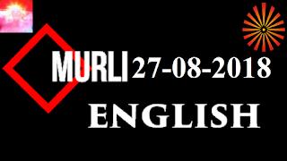 Brahma Kumaris Murli 27 August 2018 (ENGLISH)