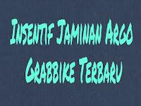 Insentif Jaminan Argo Grabbike Terbaru 2018