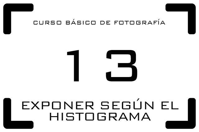 Curso de Fotografía - 13. Exponer según el histograma