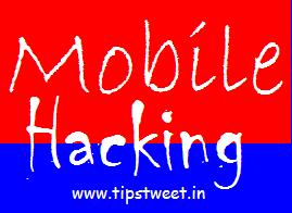 Hacking Tips, Mobiles Hacking Tips, Mobile Software,