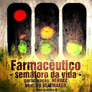 Farmacêutico - Semáforo da vida ft. Nervaz (prod Fu Beatmaker)