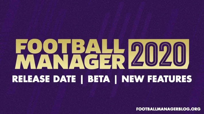 Football Manager 2020 - Release Date | Beta | New Features