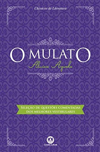 O mulato - Com questões comentadas de vestibular Edição 2 - Aluísio Azevedo