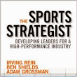 Advance Book Review: The Sports Strategist by Irving Rein, Ben Shields, and Adam Grossman