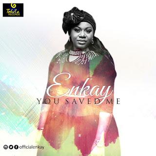 MUSIC: Enkay – You Saved Me | @officialenkay