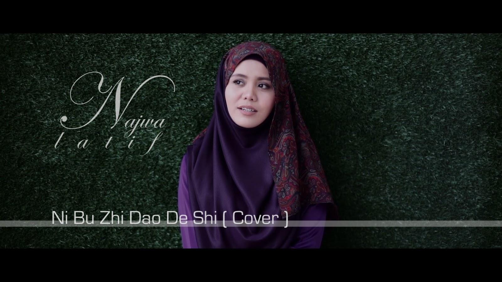 Lirik Lagu Ni Bu Zhi Dao De Shi (Cover) Najwa Latif