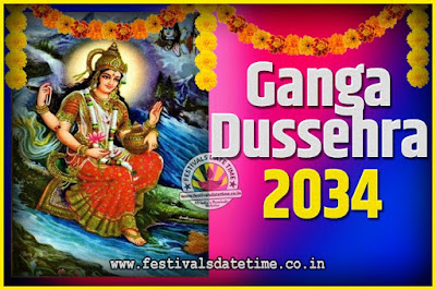 2034 Ganga Dussehra Pooja Date and Time, 2034 Ganga Dussehra Calendar