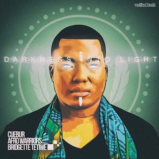Cuebur-&-Afro-Warriors-feat-Bridgette-Thetiwe-Darkness-Into-Light-txacatxo-so9dades