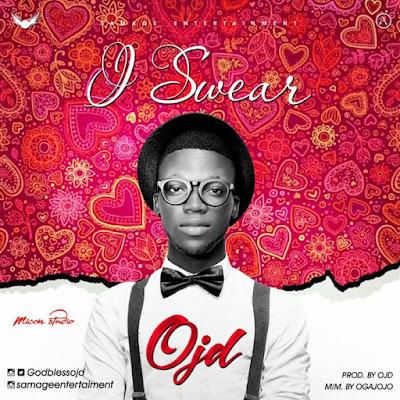 [Music] OJD – I Swear