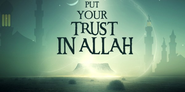 Put your trust in Allah - Islamic Quotes