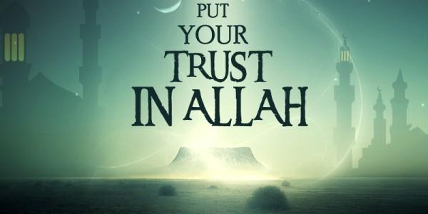 Put your trust in Allah - Islamic Quotes