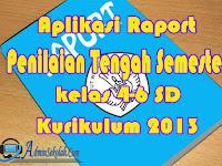 Download Aplikasi Raport Mid Semester UTS SD Kurikulum 2013 Kelas 4 dan 5