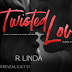 Cover Reveal - Twisted Love by R. Linda