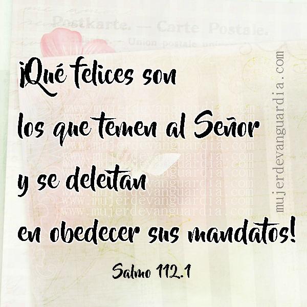 que felices son los que temen al Señor y le obedecen