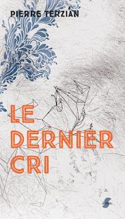 Le dernier cri, Pierre Terzian, sun/sun éditions, septembre 2017.