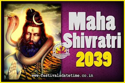 2039 Maha Shivaratri Puja Date & Time, 2039 Maha Shivaratri Pooja Calendar