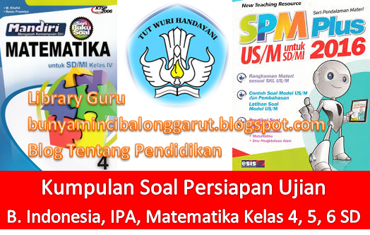 Download Soal Dan Jawaban Us M Sd Mi Bahasa Indonesia Ipa Matematika Kelas 4 5 6 Library