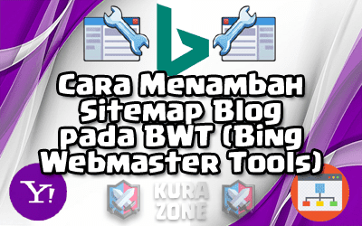 Cara Menambah Sitemap Blog pada BWT (Bing Webmaster Tools)