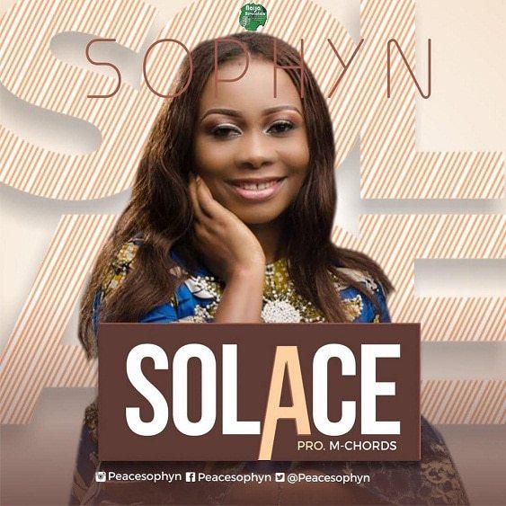 MP3] Sophyn – Solace   Gospel Hotspot NG   Free Gospel Songs