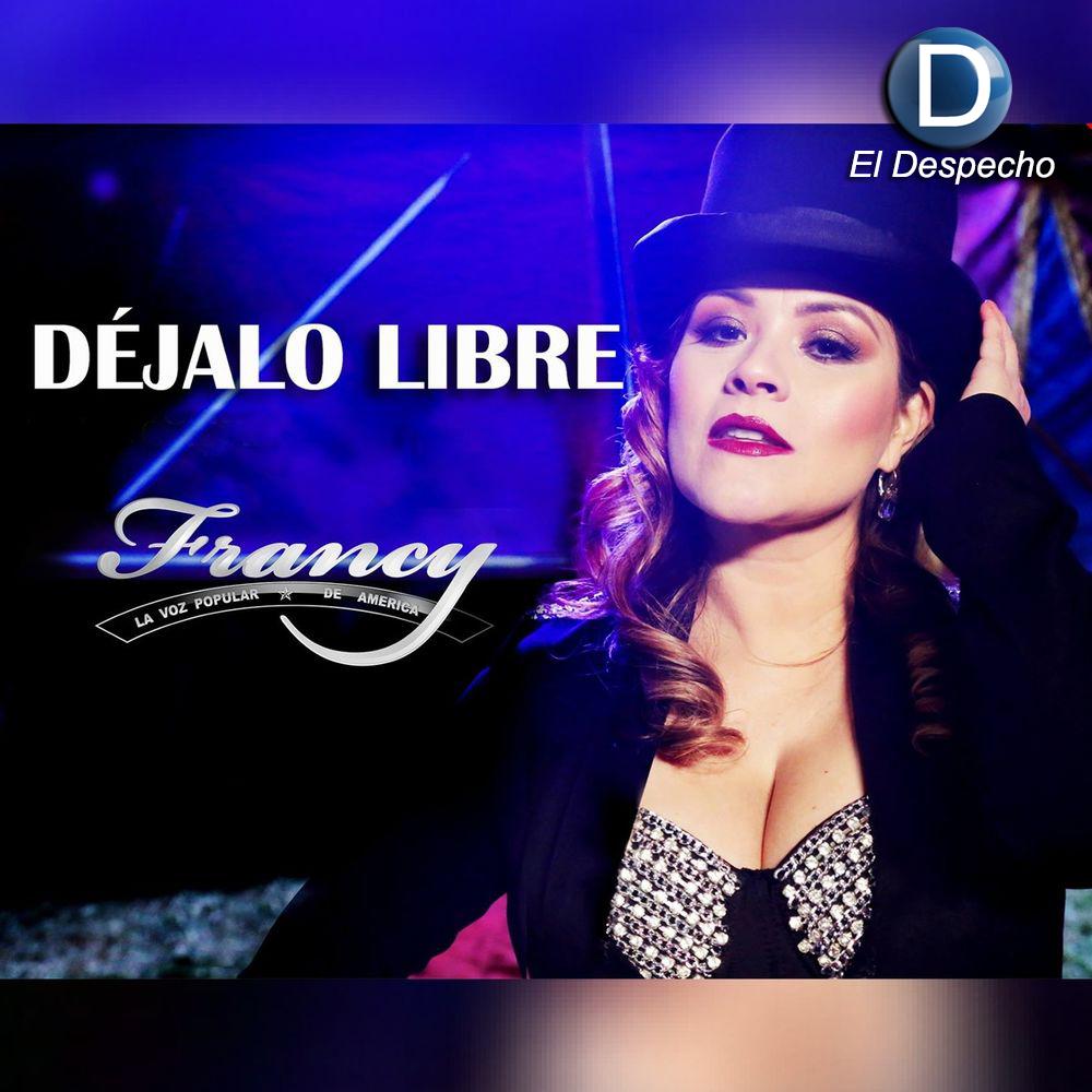 Francy Dejalo Libre