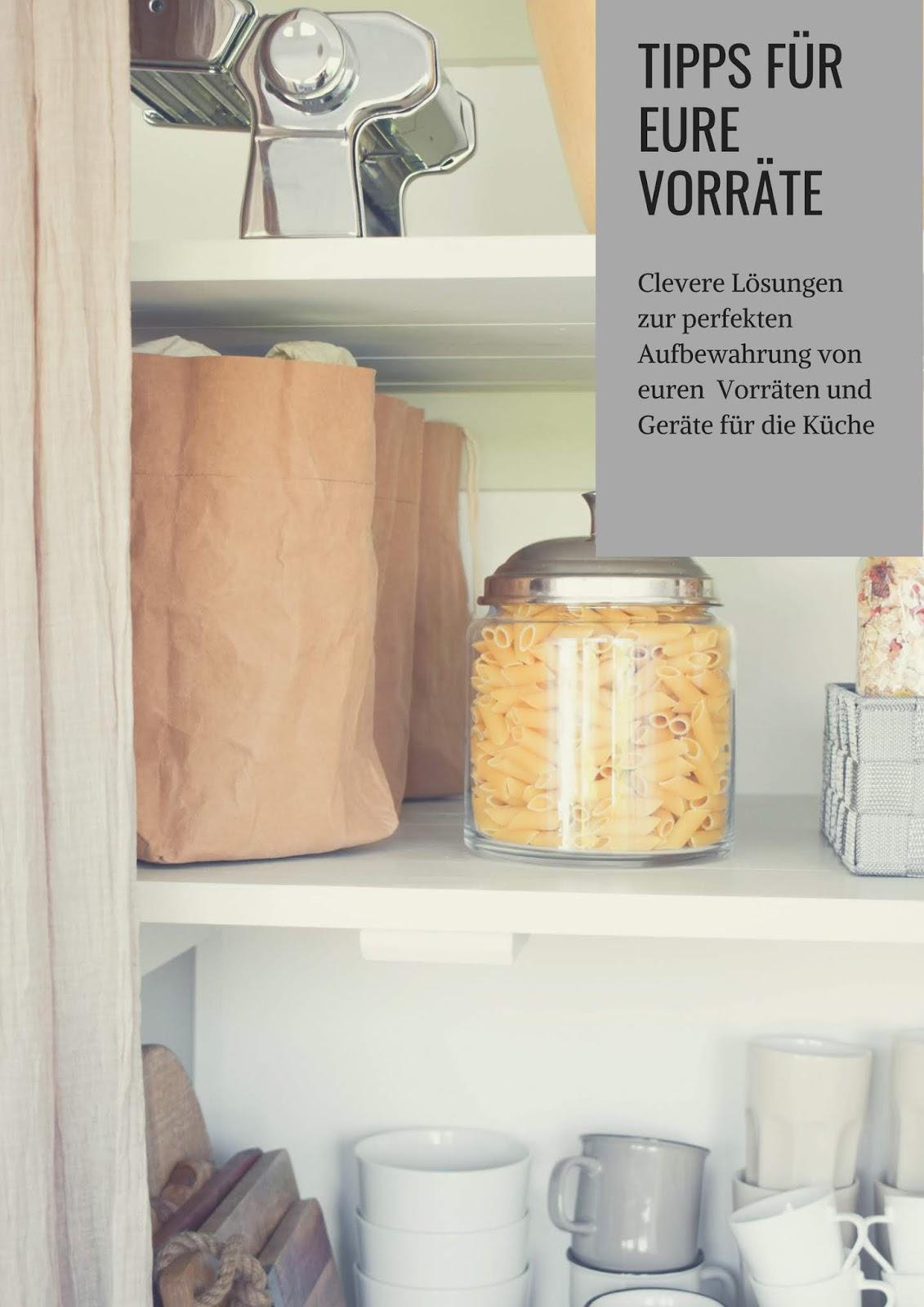 Vorratsschrank Vorratsraum organisieren. Tipps und Tricks für eure Vorräte in Küche, Keller und Garage. Vorratshaltung clever und platzsparend organisiert.