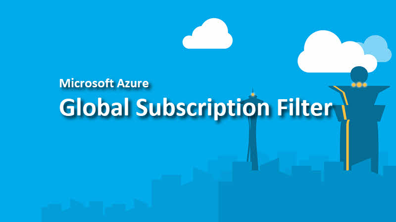 How to use the Global Subscription Filter on the Azure Portal?