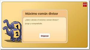 http://www3.gobiernodecanarias.org/medusa/eltanquematematico/todo_mate/multiplosydivisores/mcd/mcd_p.html