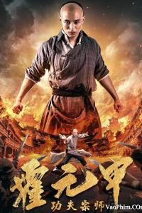 Tông Sư Công Phu Hoắc Nguyên Giáp  Fearless Kungfu King (2020)