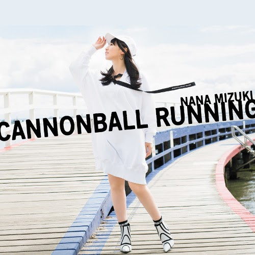 水樹奈々 CANNONBALL RUNNING rar, flac, zip, mp3, aac, hires