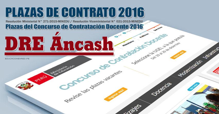 DRE Áncash: Plazas Vacantes Contrato Docente 2016 (.PDF) www.dreancash.gob.pe