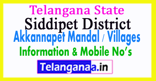 Siddipet District Akkannapet Mandal Village in Telangana State