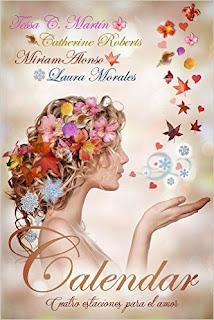 """""""Calendar. Cuatro estaciones para el amor"""" de Laura Morales, Miriam Alonso, Catherine Roberts y Tessa C. Martín"""