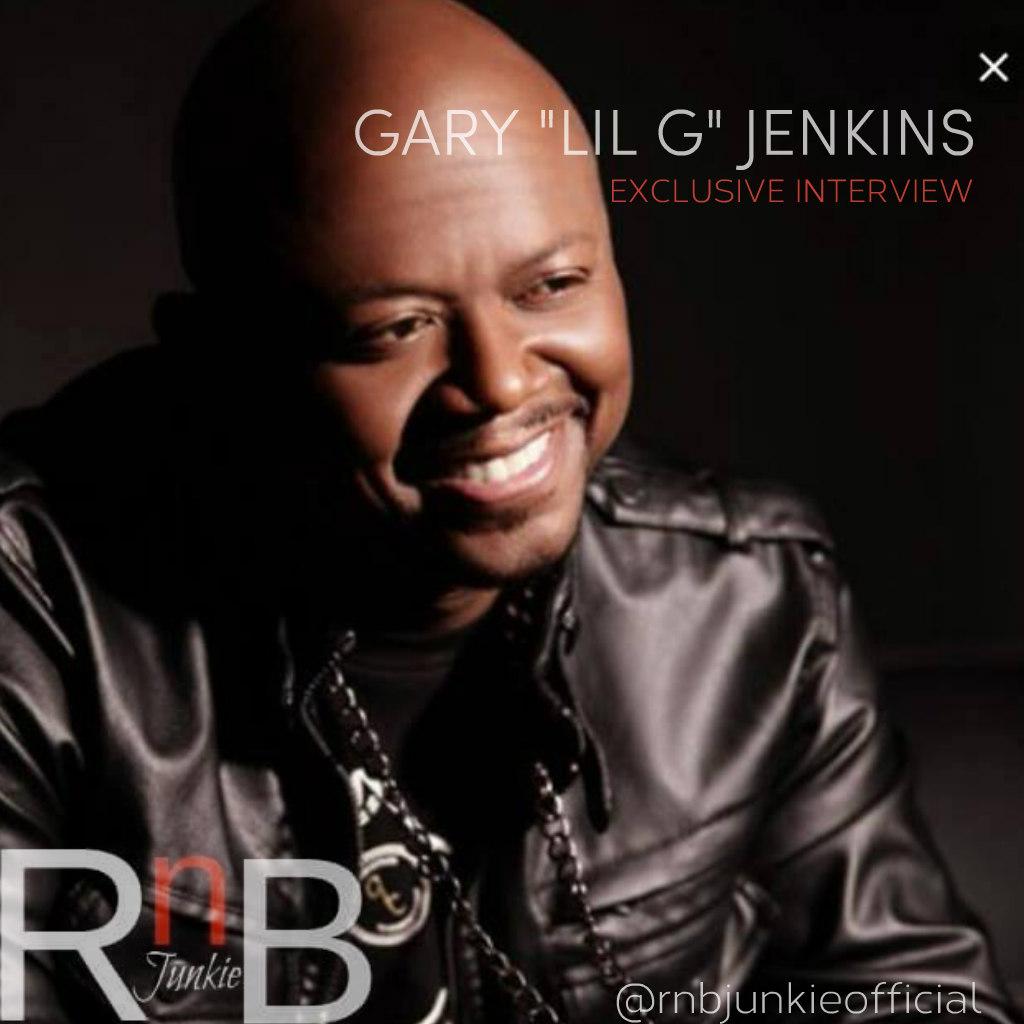 Rnbjunkieofficial.com: Gary 'Lil G' Jenkins Interview: New