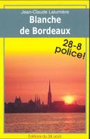 Blanche de Bordeaux, Jean-Claude Lalumière, éd. 28 août