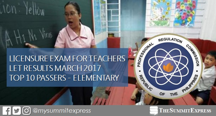 Top 10 Passers: March 2017 LET Teachers board exam Elementary