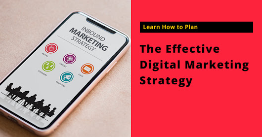 Learn How to Plan the Effective Digital Marketing Strategy