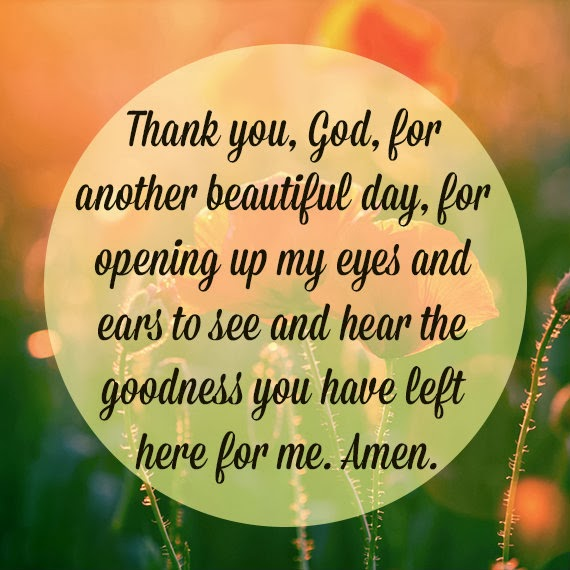 Thank You God For Another Day For Opening Up My Eyes And Ears To
