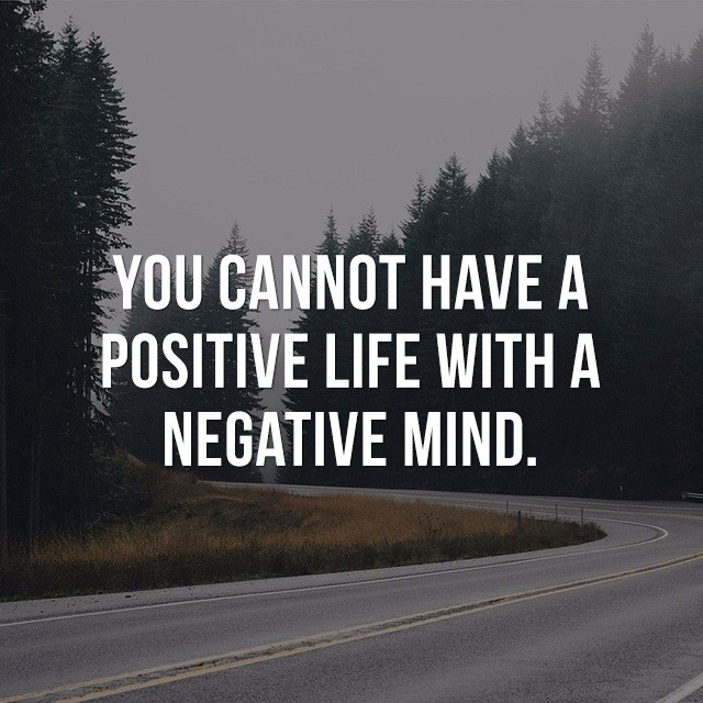 You cannot have a positive life with a negative mind. - Inspiration Quotes